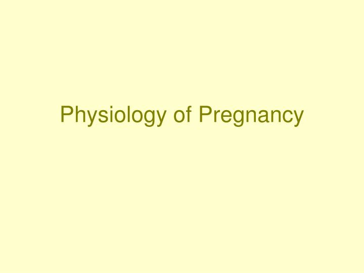 Physiology of pregnancy l.jpg