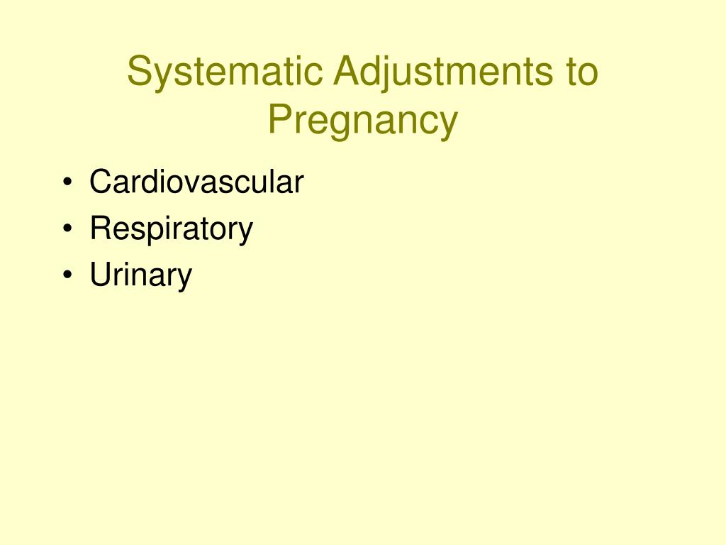 Systematic Adjustments to Pregnancy