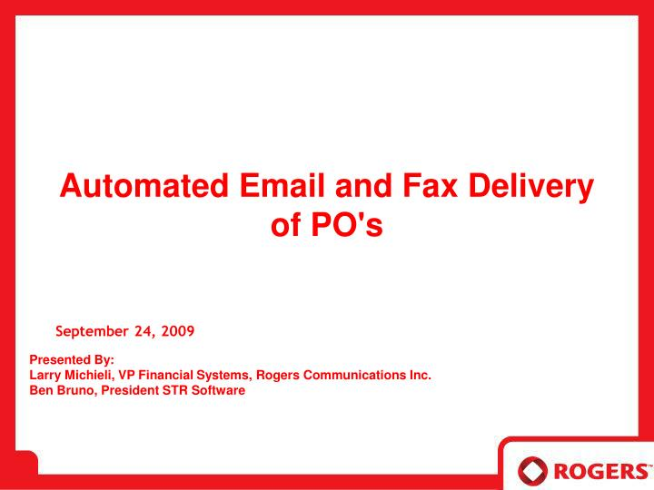 Automated email and fax delivery of po s