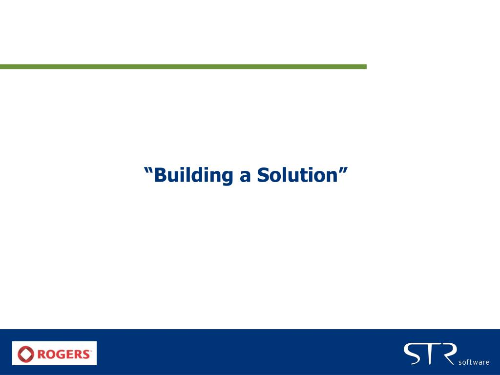 """Building a Solution"""