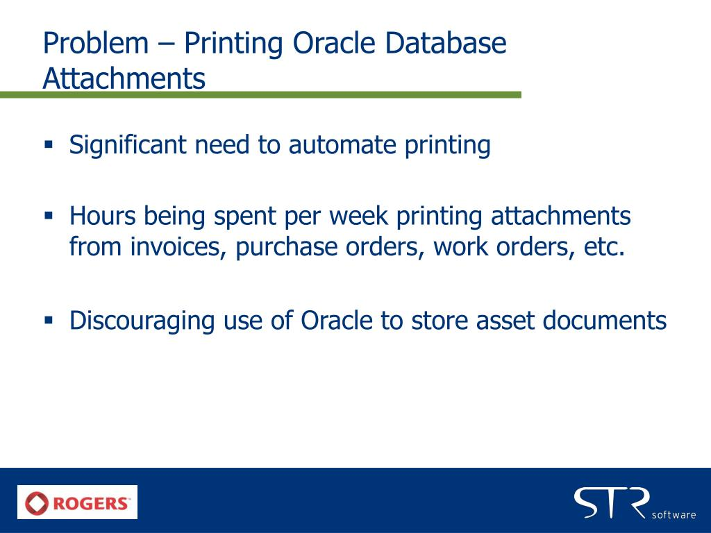 Problem – Printing Oracle Database Attachments