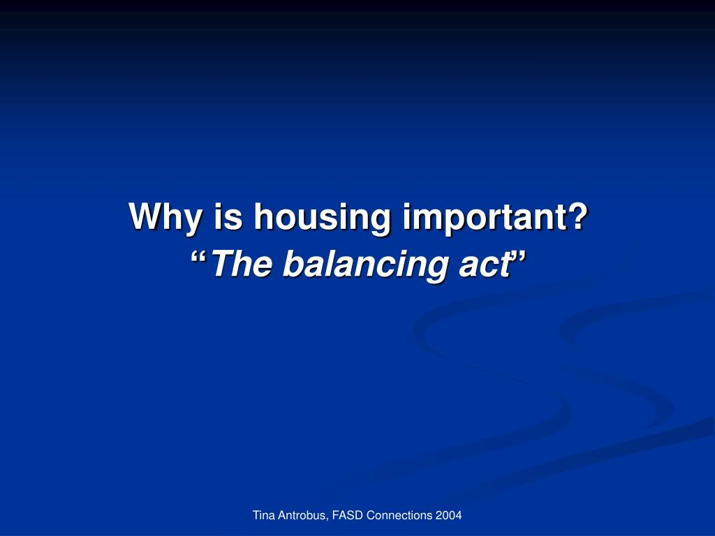 Why is housing important?