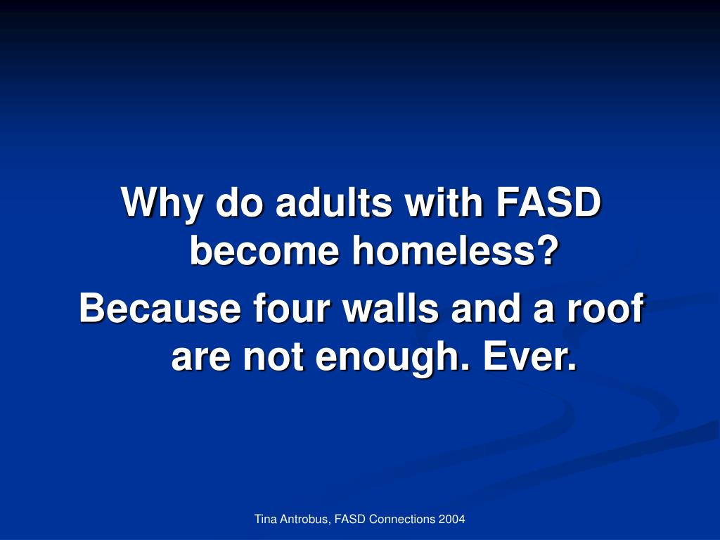 Why do adults with FASD become homeless?