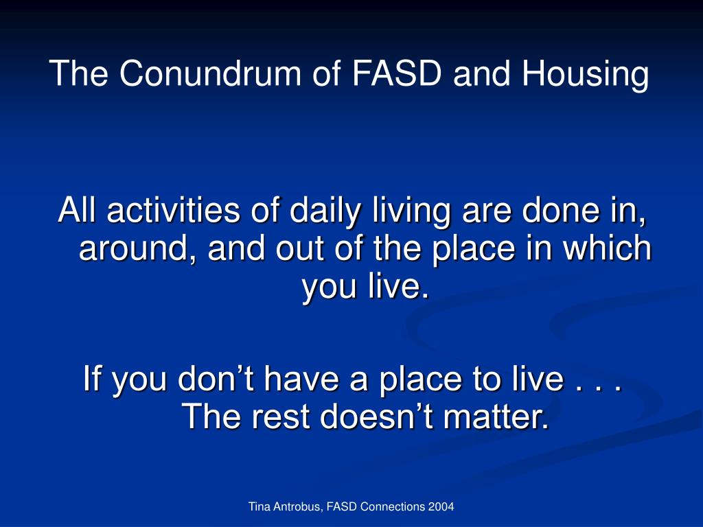 The Conundrum of FASD and Housing