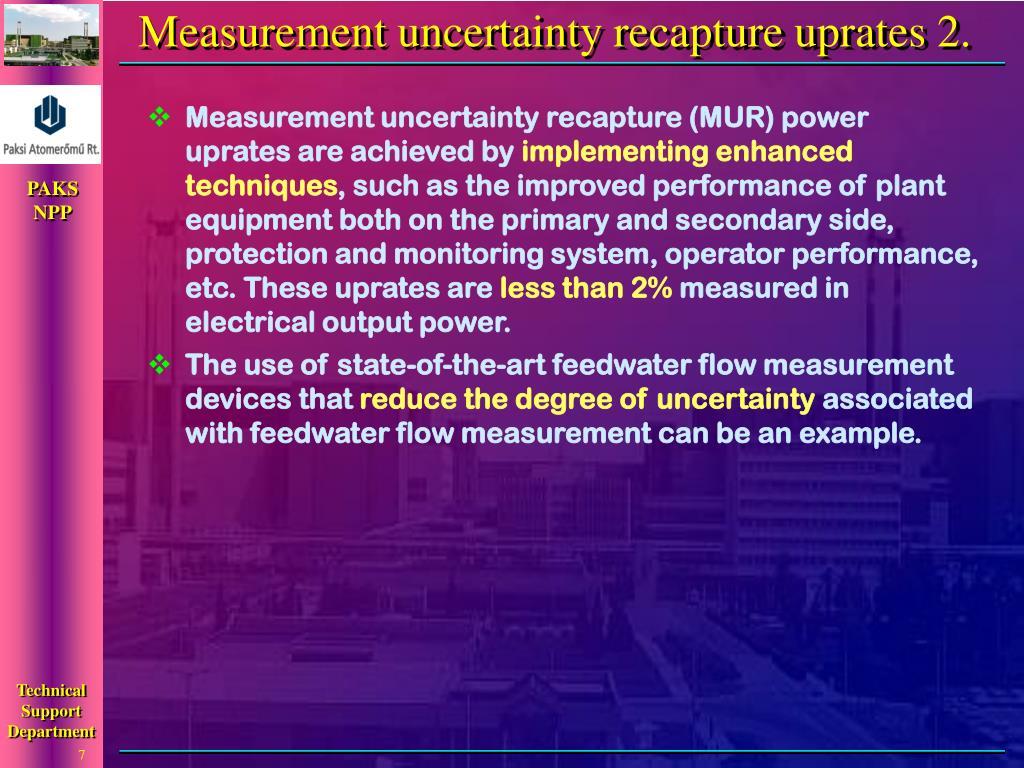 Measurement uncertainty recapture uprates 2.