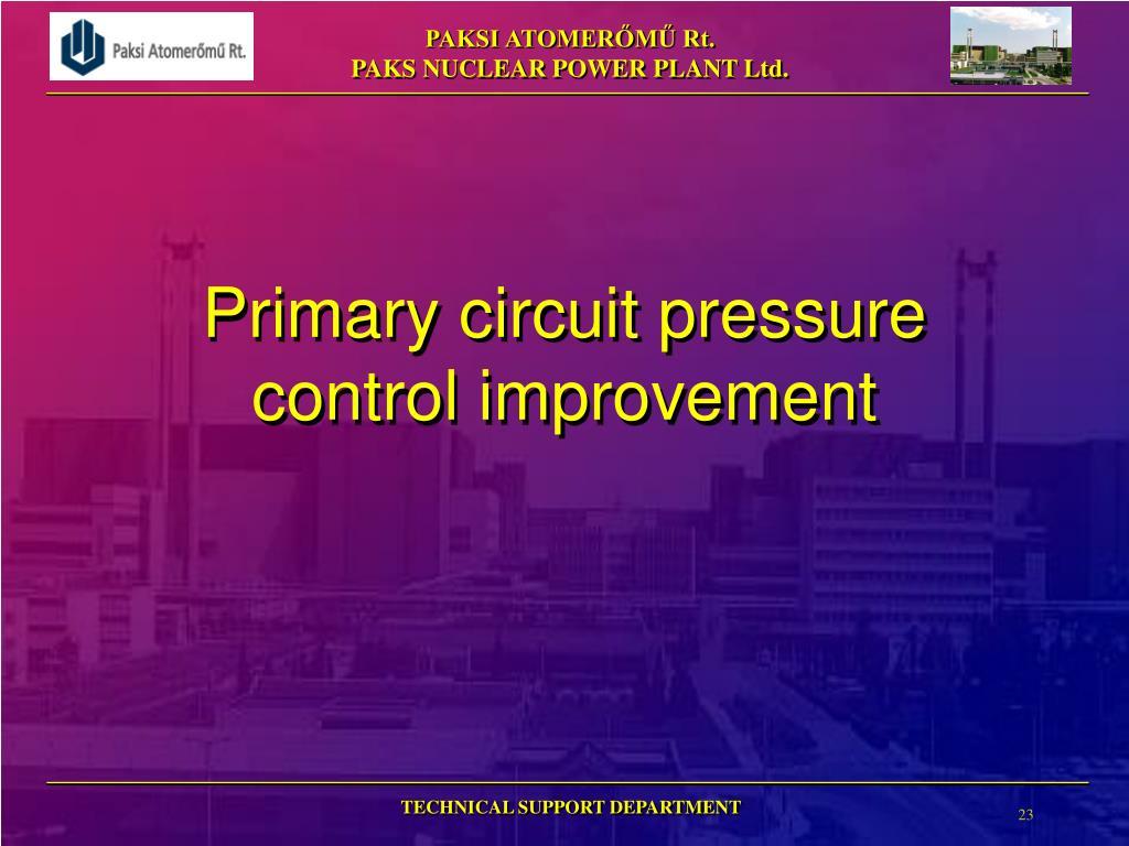 Primary circuit pressure control improvement