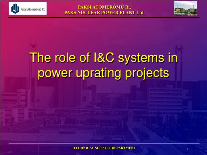 The role of i c systems in power uprating projects l.jpg
