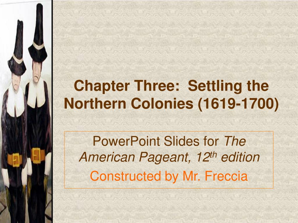settling the northern colonies English colonies i: new england colonies by 1660 there were 58,000 english settlers in the atlantic colonies in contrast to 5,000 in new netherland and 3,000 in new france (the spanish population in the alan s taylor, american colonies: the settling of north america (new york: viking/penguin, 2001), 257.