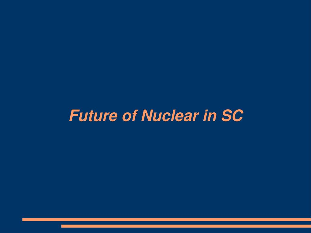 Future of Nuclear in SC