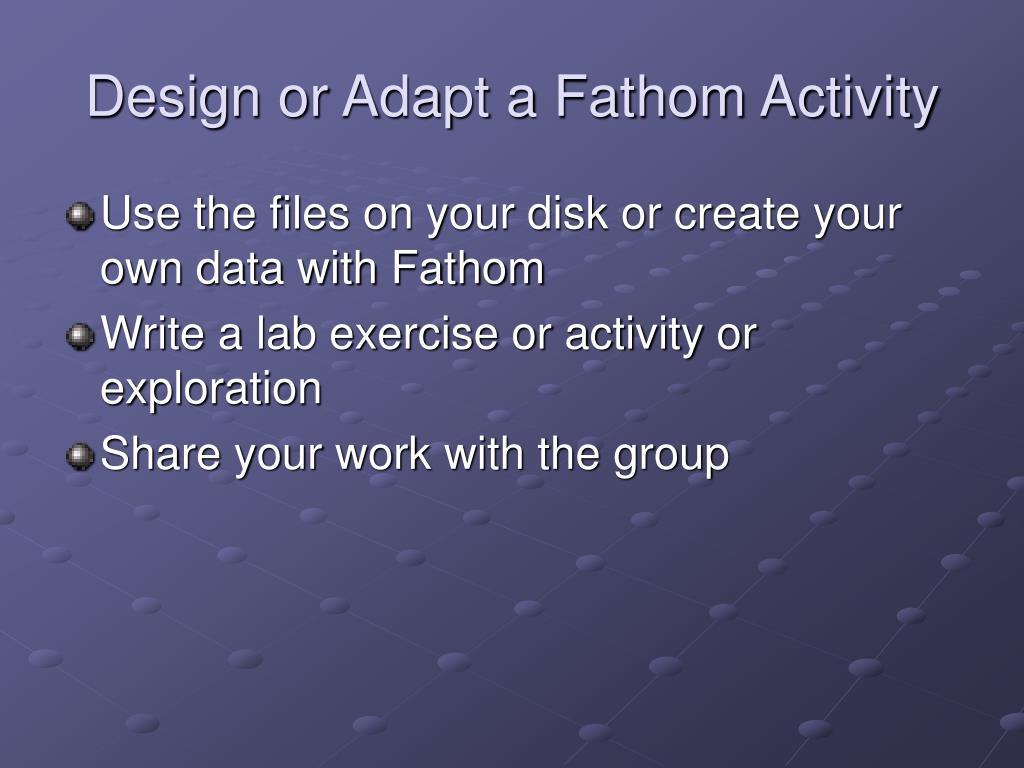 Design or Adapt a Fathom Activity