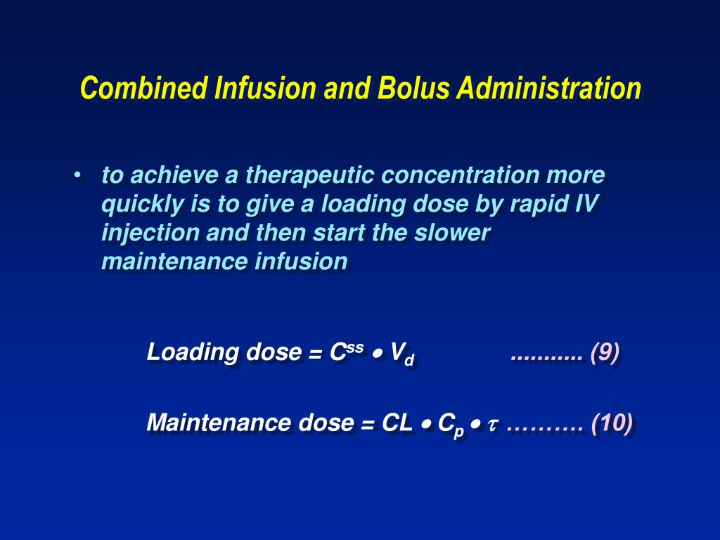 Combined Infusion and Bolus Administration
