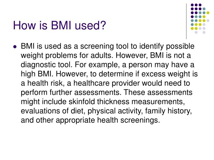 How is bmi used
