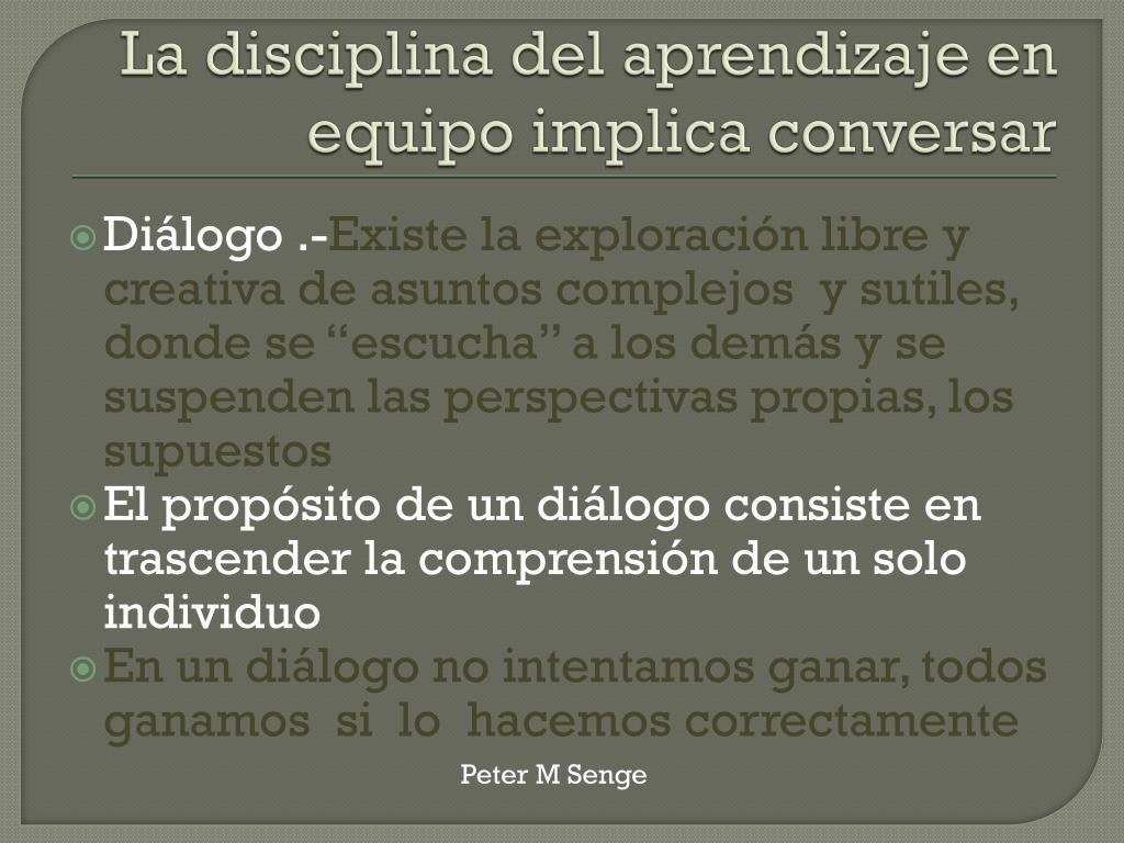 La disciplina del aprendizaje en equipo implica conversar