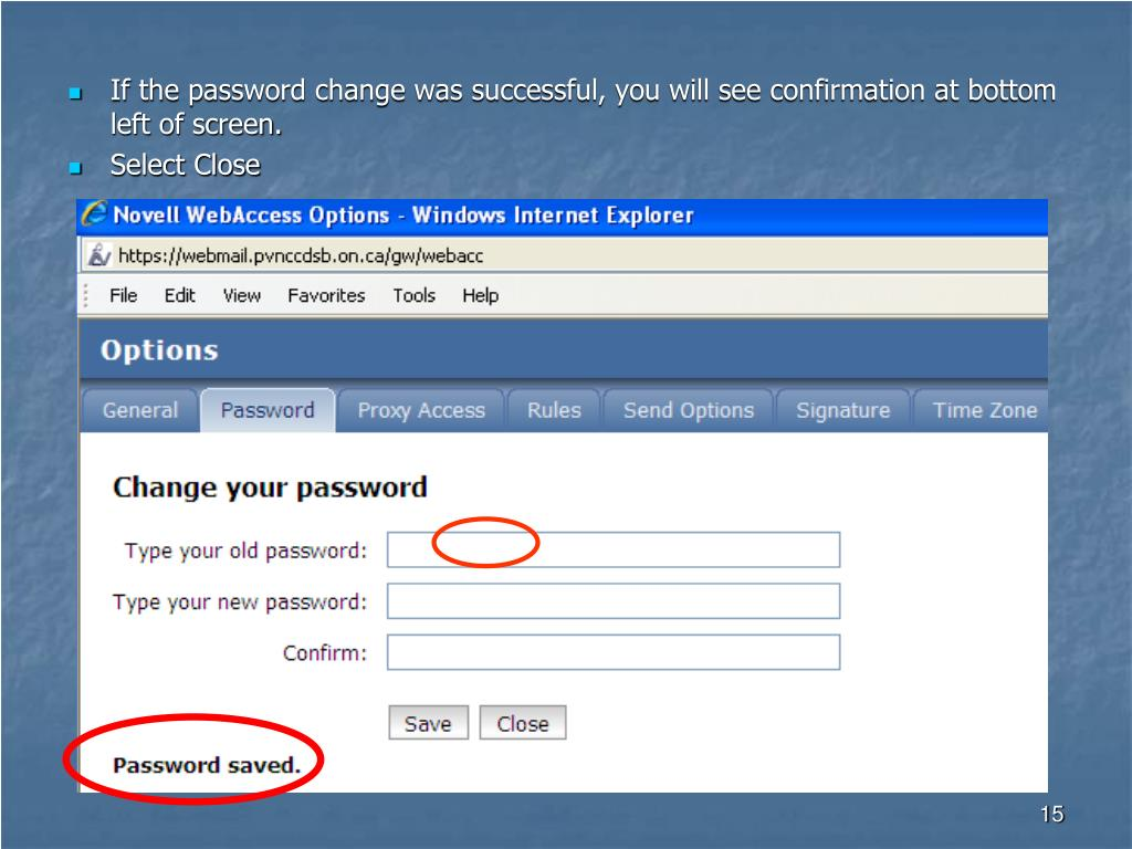If the password change was successful, you will see confirmation at bottom left of screen.