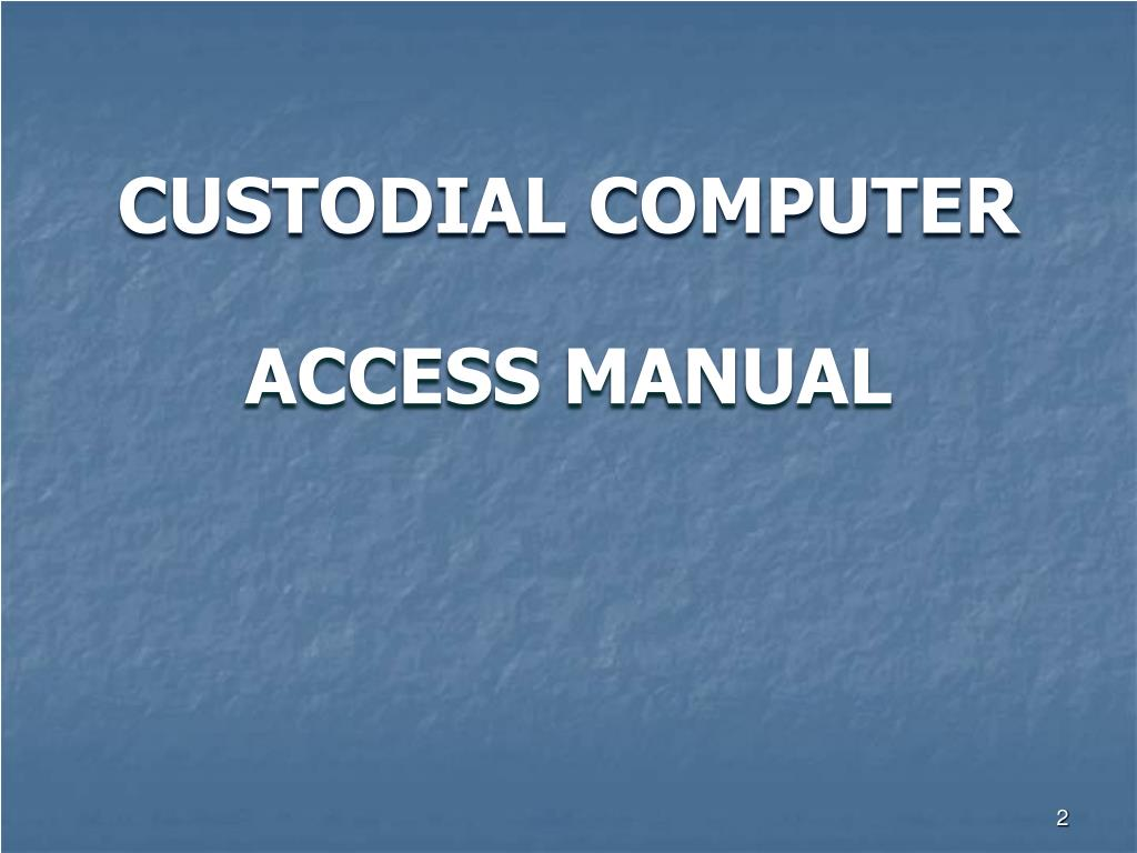 CUSTODIAL COMPUTER
