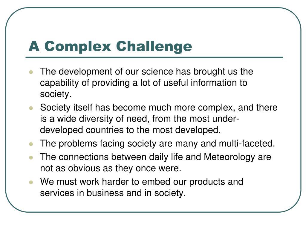A Complex Challenge