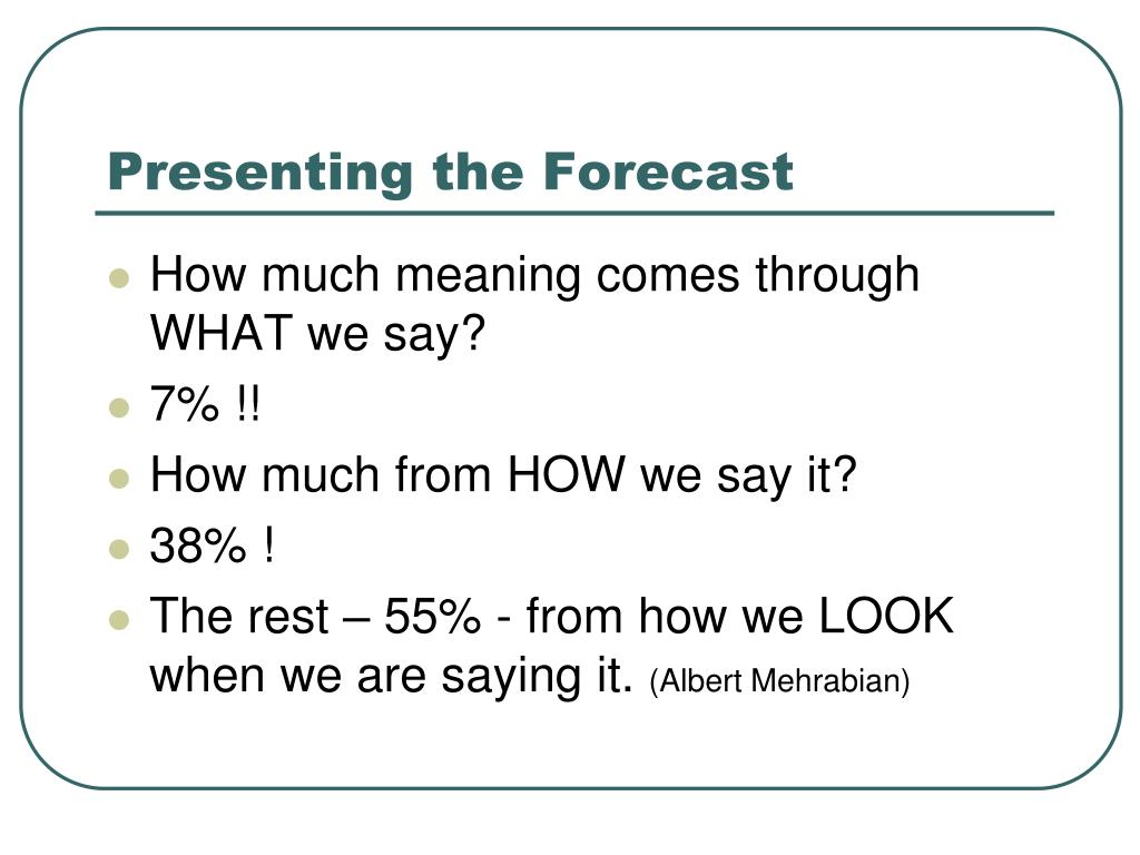 Presenting the Forecast