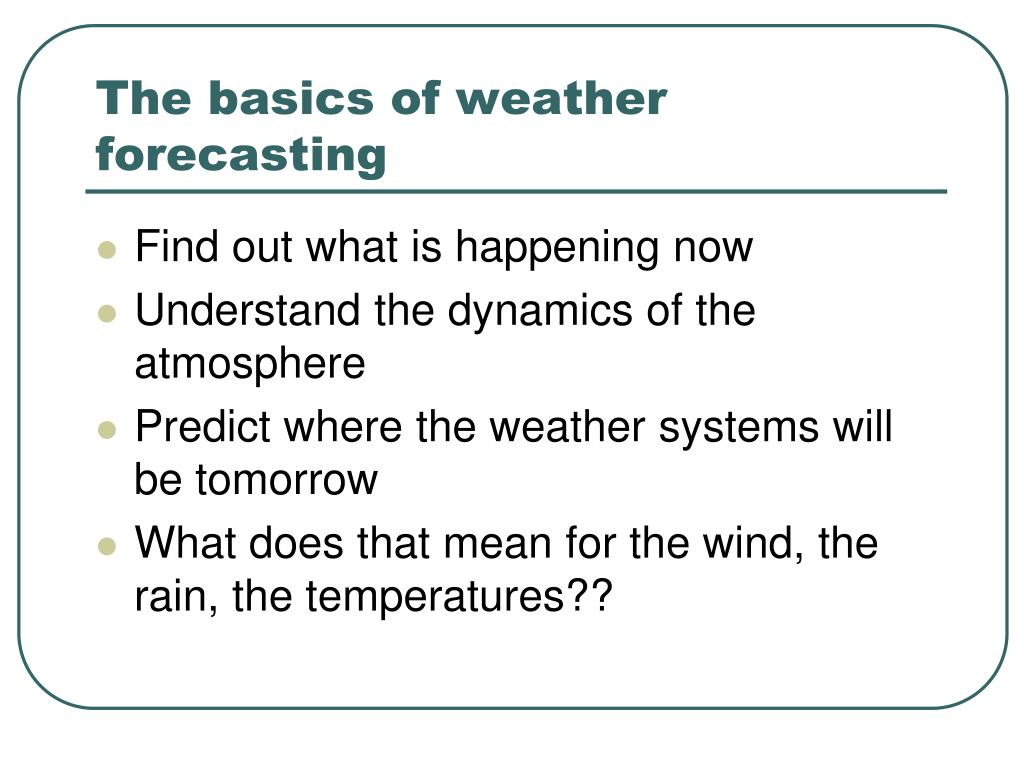 The basics of weather forecasting
