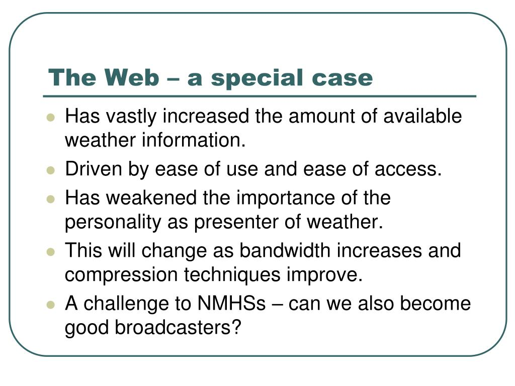 The Web – a special case