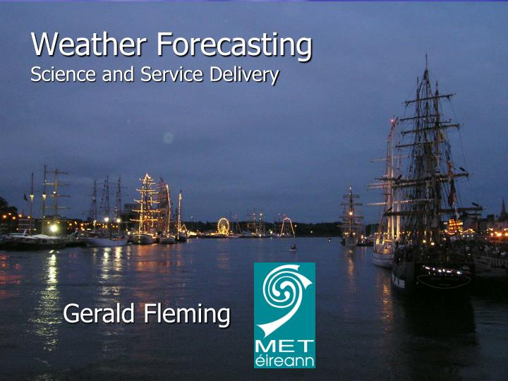 Weather forecasting science and service delivery l.jpg