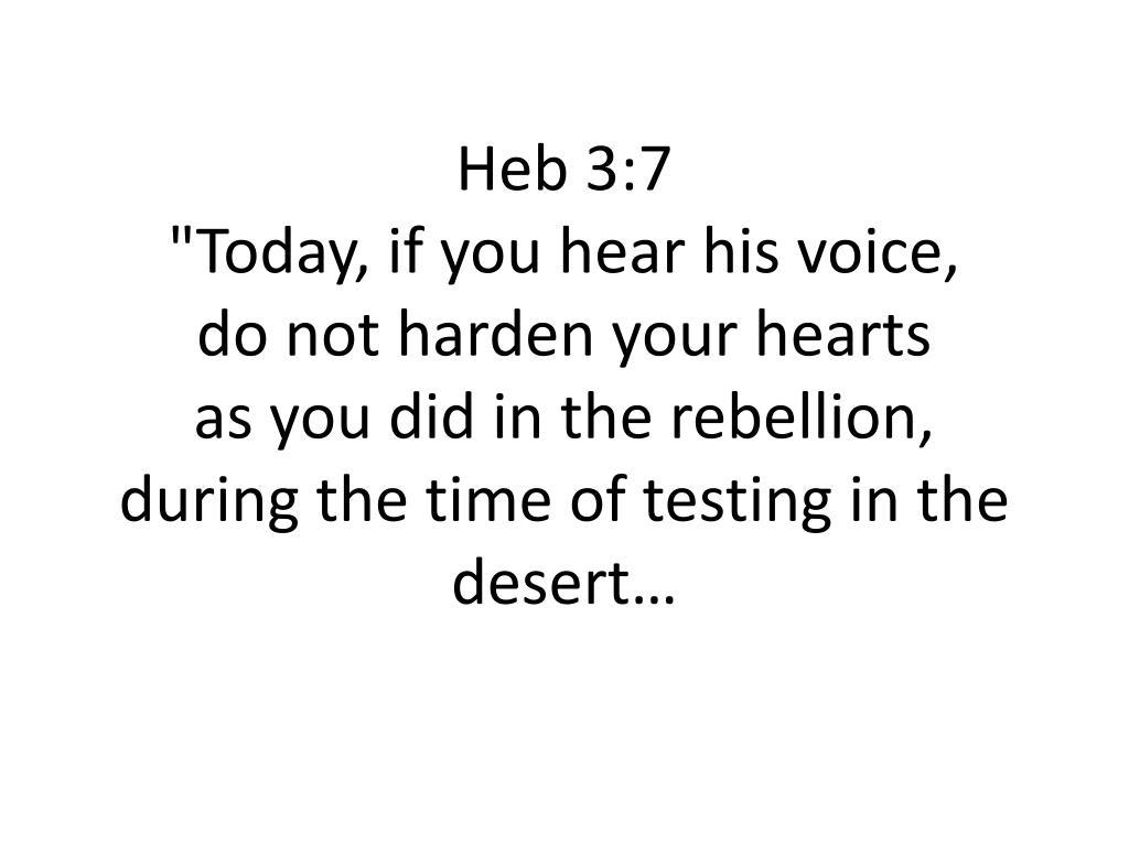 Heb 3:7