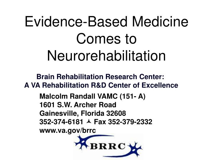 Evidence based medicine comes to neurorehabilitation l.jpg