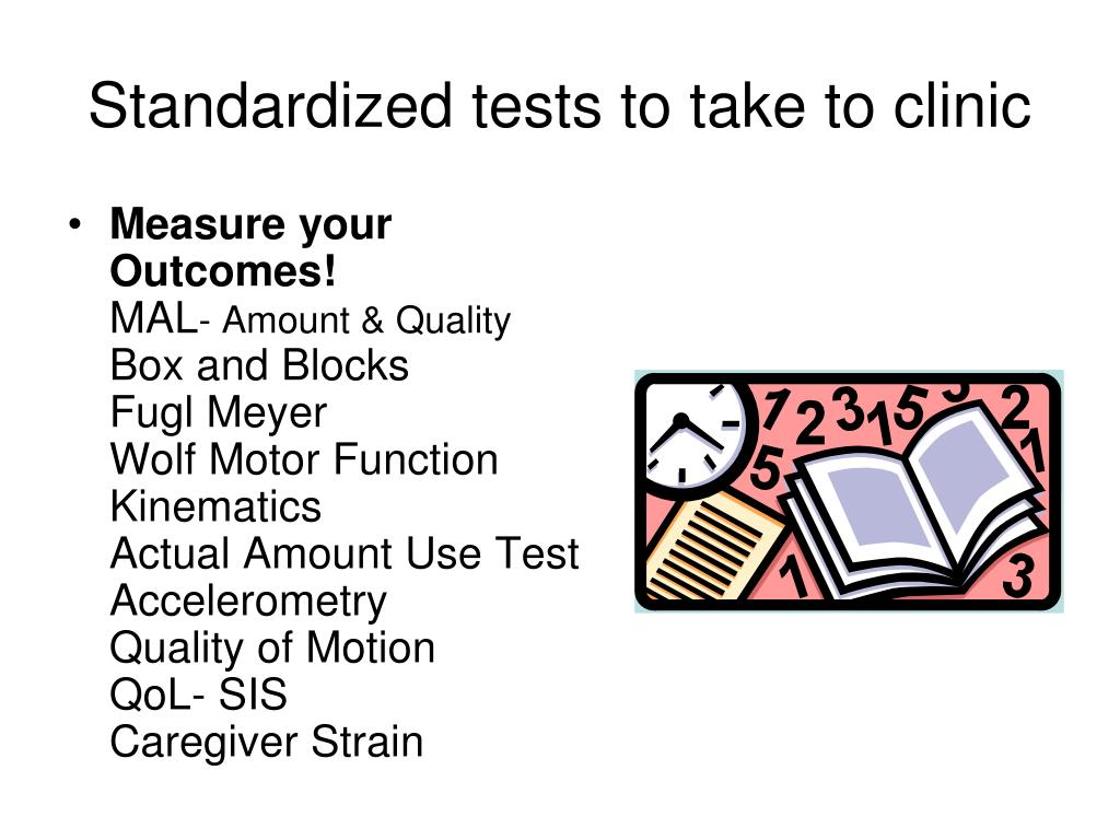 Standardized tests to take to clinic