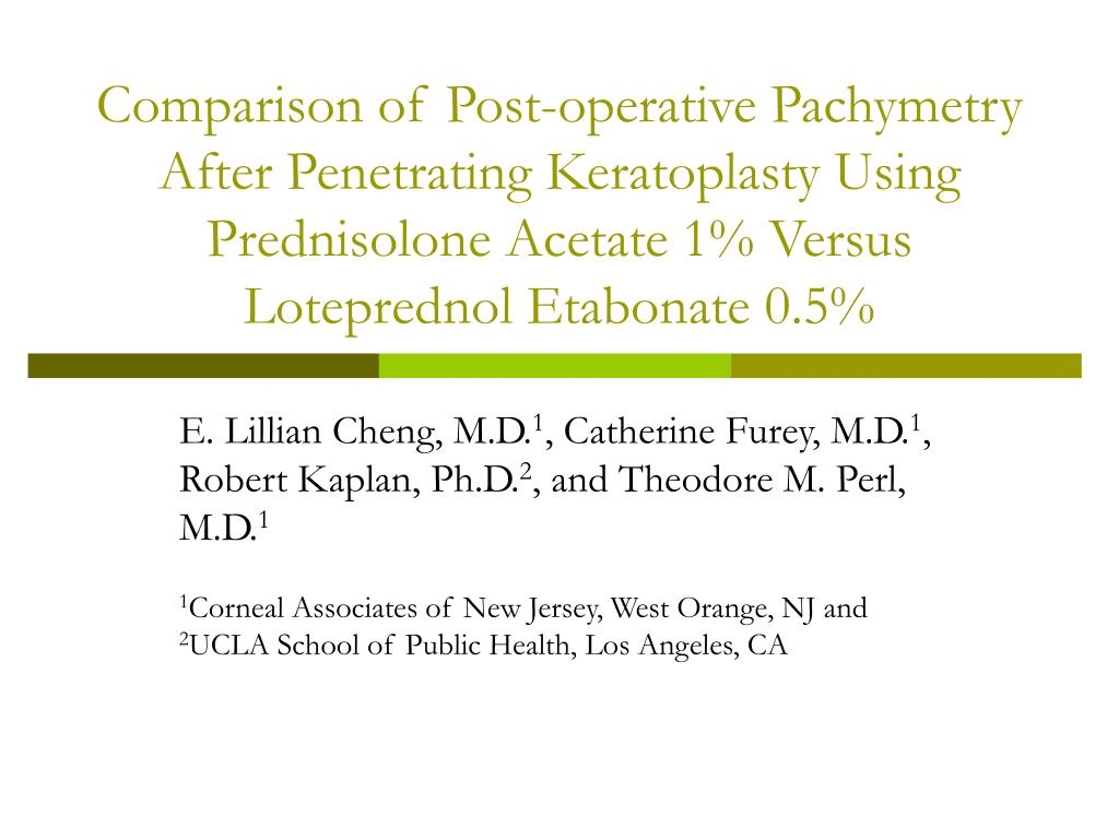Comparison of Post-operative Pachymetry After Penetrating Keratoplasty Using Prednisolone Acetate 1% Versus Loteprednol Etabonate 0.5%