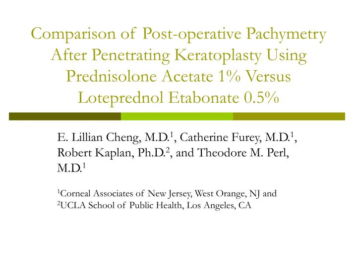 Comparison of Post-operative Pachymetry After Penetrating Keratoplasty Using Prednisolone Acetate 1%...