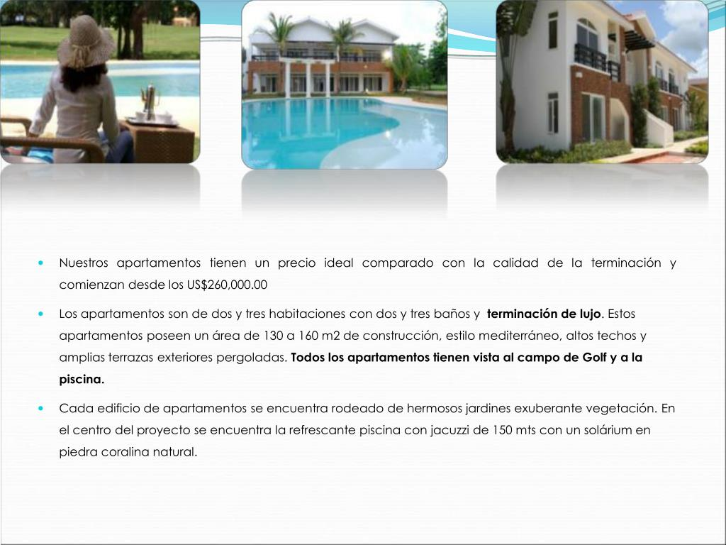 Nuestros apartamentos tienen un precio ideal comparado con la calidad de la terminación y comienzan desde los US$260,000.00
