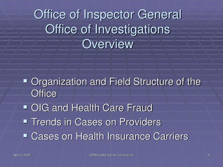 Office of inspector general office of investigations overview