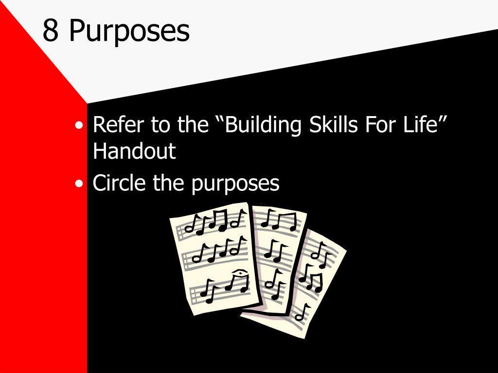 8 Purposes