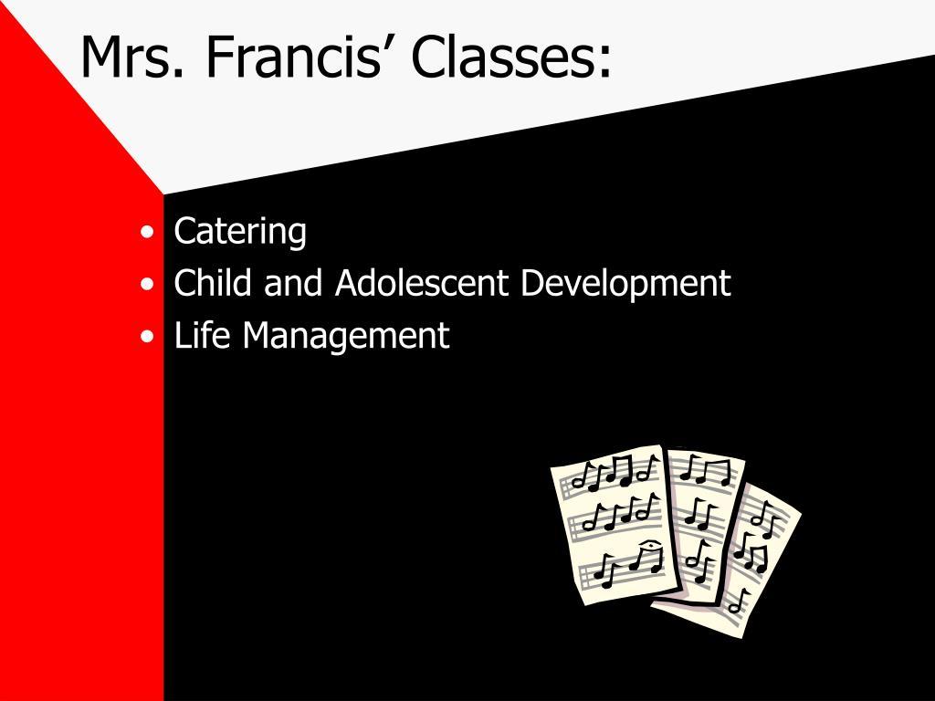 Mrs. Francis' Classes: