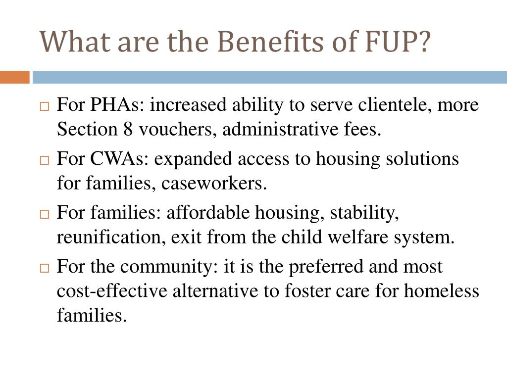 What are the Benefits of FUP?