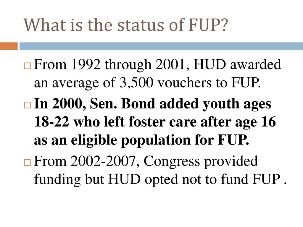 What is the status of FUP?
