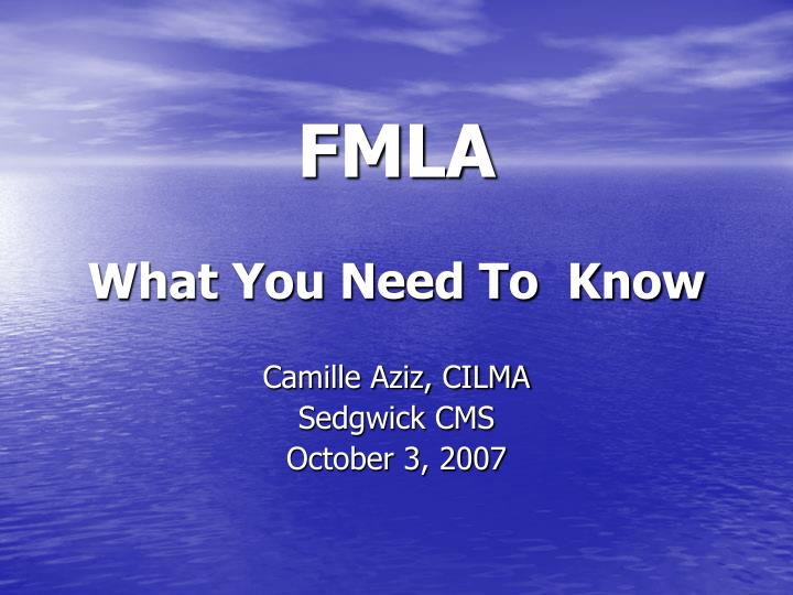 Fmla what you need to know l.jpg