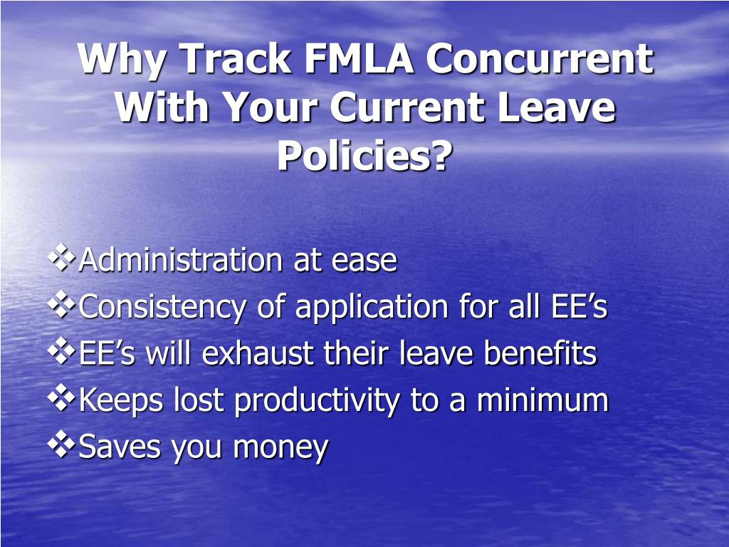 Why Track FMLA Concurrent With Your Current Leave Policies?
