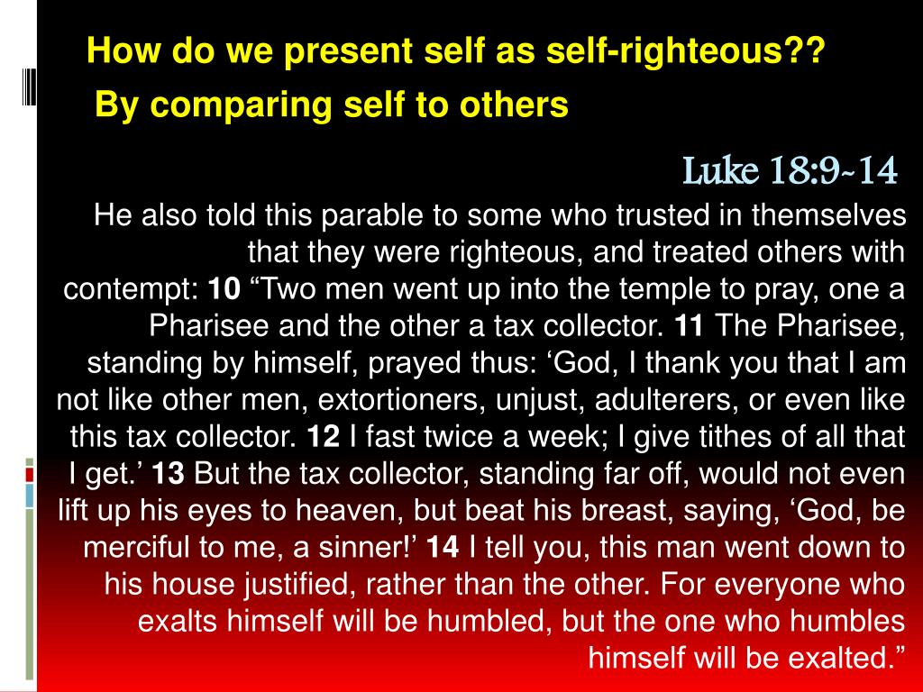 How do we present self as self-righteous??