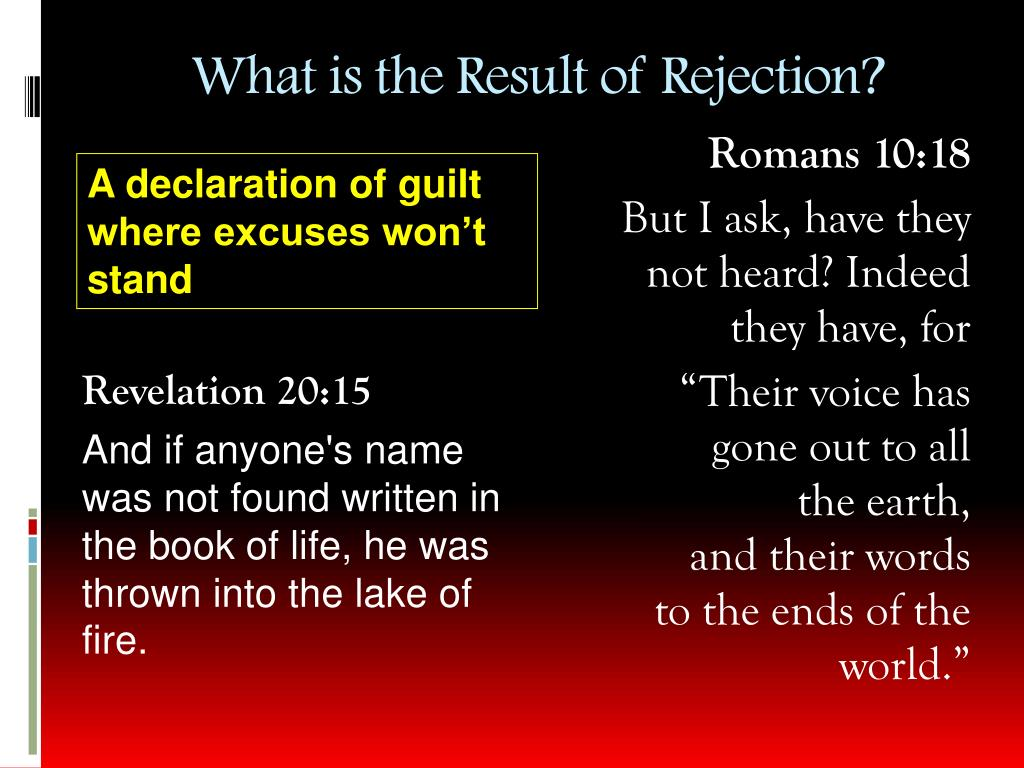 What is the Result of Rejection?