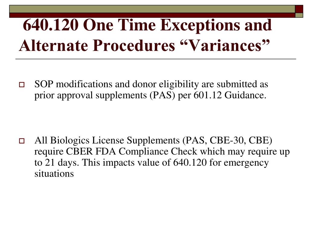 "640.120 One Time Exceptions and Alternate Procedures ""Variances"""