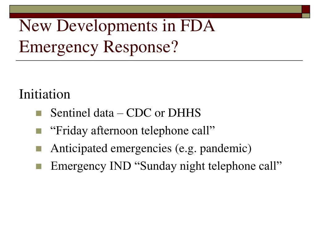 New Developments in FDA Emergency Response?