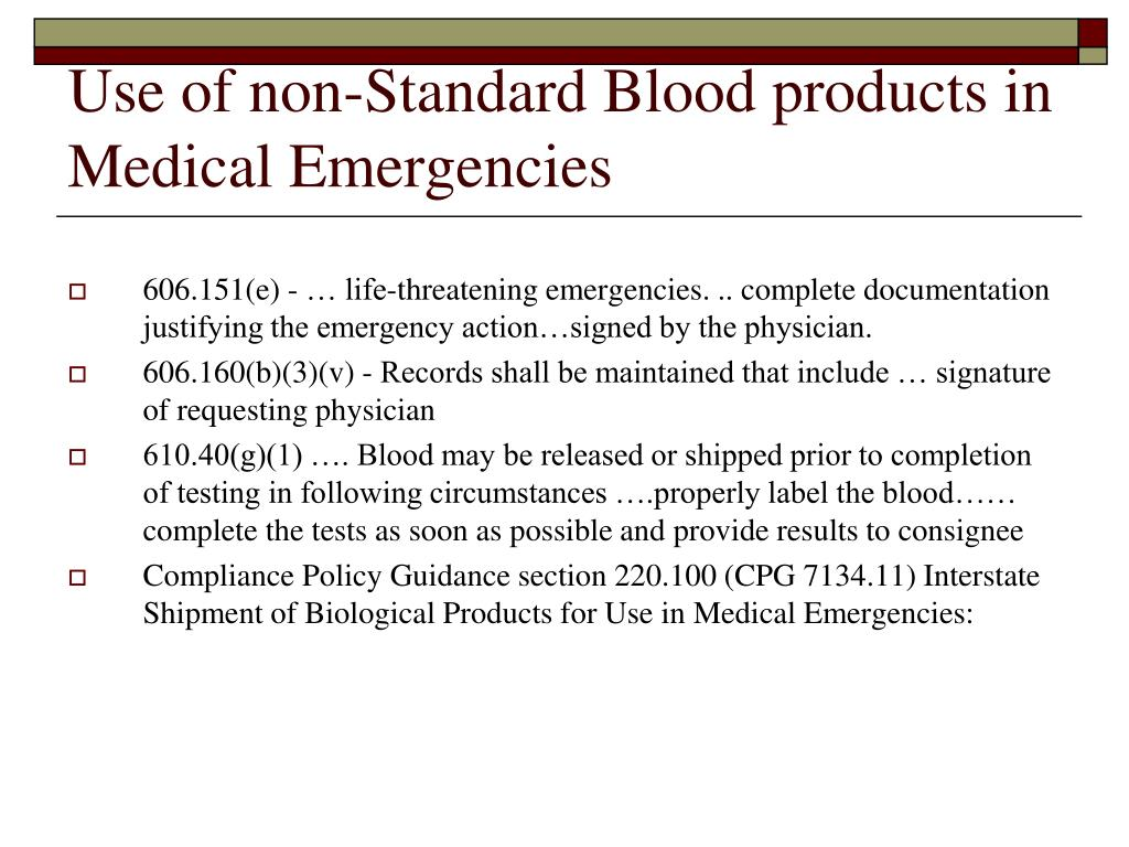 Use of non-Standard Blood products in Medical Emergencies