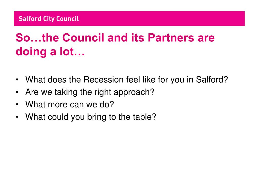 So…the Council and its Partners are doing a lot…