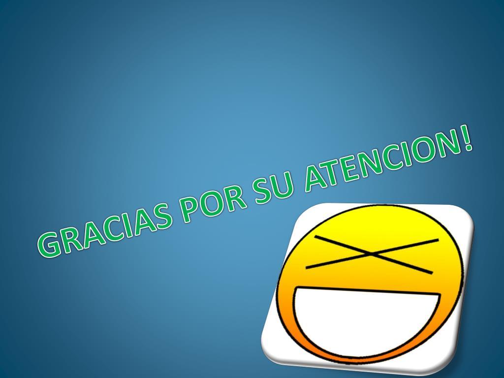 GRACIAS POR SU ATENCION!
