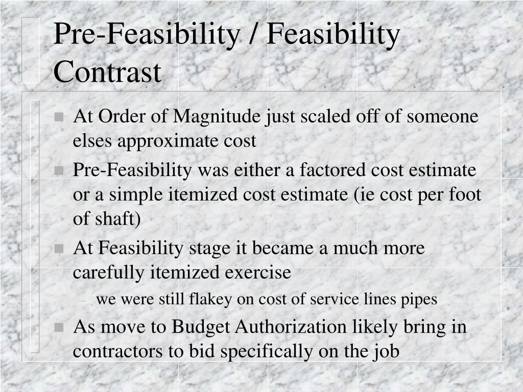 Pre-Feasibility / Feasibility Contrast