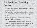 pre feasibility feasibility contrast16
