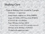 shafting crew