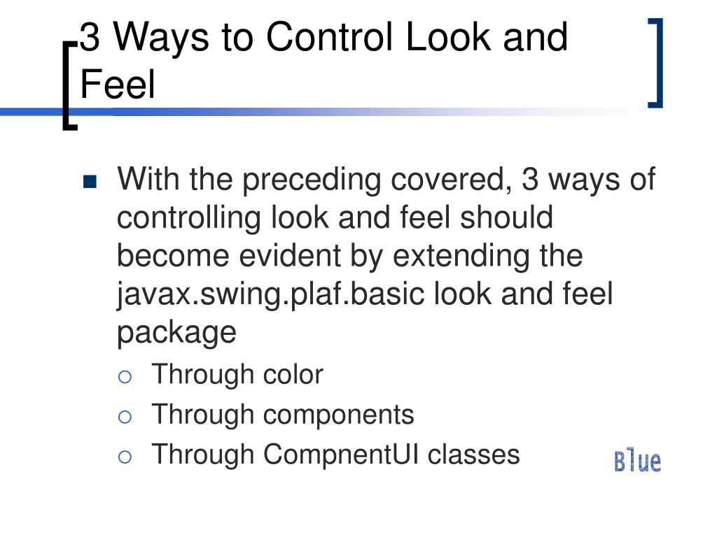 3 Ways to Control Look and Feel