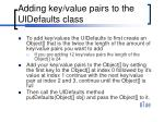 adding key value pairs to the uidefaults class