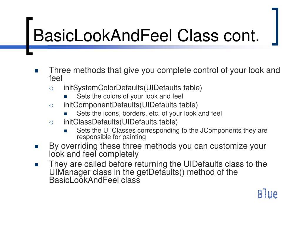 BasicLookAndFeel Class cont.